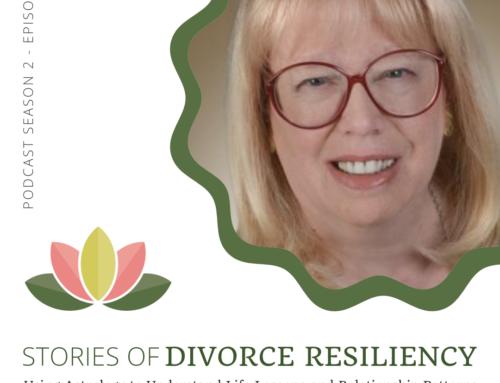 Stories of Divorce Resiliency: Season 2, Episode 4