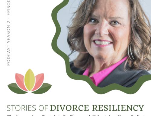 Stories of Divorce Resiliency: Season 2, Episode 10